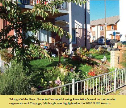 Taking a Wider Role: Dunedin Canmore Housing Association's work in the broaderregeneration of Oxgangs, Edinburgh, was highlighted in the 2010 SURF Awards